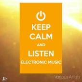 Keep Calm and Listen Electronic Music van Various
