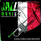 Jazz Music (The Italian Jazz Sound) von Tania Furia Jazz Quintet