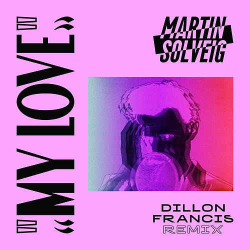My Love (Dillon Francis Remix) by Martin Solveig
