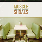 Muscle Shoals: Small Town, Big Sound de Various Artists