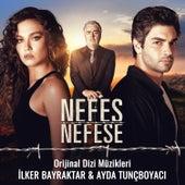 Nefes Nefese (Orijinal Dizi Müzikleri) by Various Artists
