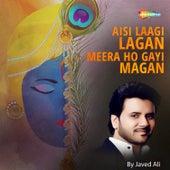 Aisi Laagi Lagan Meera Ho Gayi Magan - Single by Javed Ali