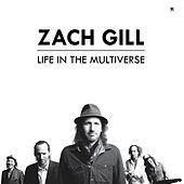 Life In The Multiverse de Zach Gill