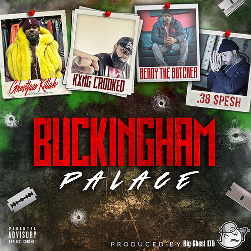 Buckingham Palace (feat. KXNG Crooked, Benny The Butcher & 38 Spesh) by Ghostface Killah