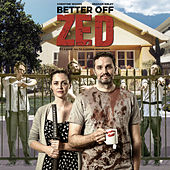 Better off Zed - Original Motion Picture Soundtrack by Various Artists
