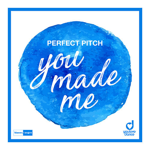 You Made Me de Perfect Pitch