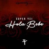 Hola Bebe by Super Yei