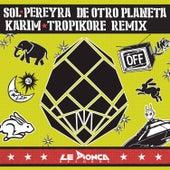 De Otro Planeta (Tropikore and Dj Karim Remix) de Tropikore