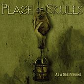 As a Dog Returns de Place Of Skulls