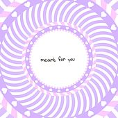 Meant for You by Omfg