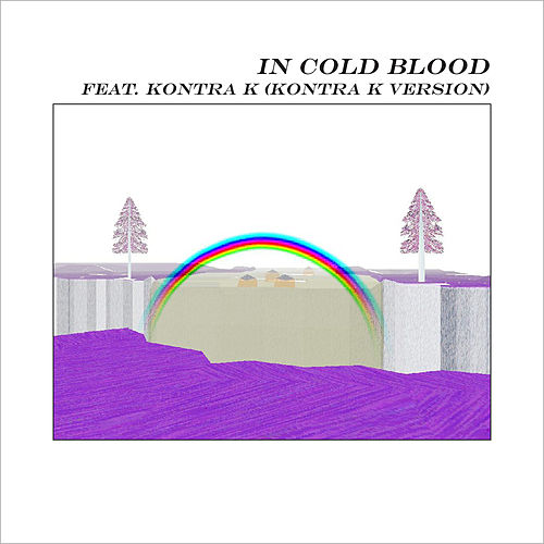 In Cold Blood (feat. Kontra K) (Kontra K Version) by alt-J