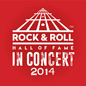 The Rock & Roll Hall Of Fame: In Concert 2014 (Live) by Various Artists