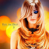 Feel the Deep,5 (The Sound of Deephouse) van Various