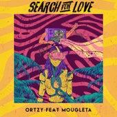 Search For Love (feat. Mougleta) von Ortzy