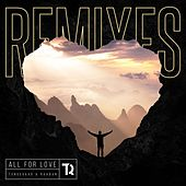 All For Love (Remixes) by Tungevaag & Raaban