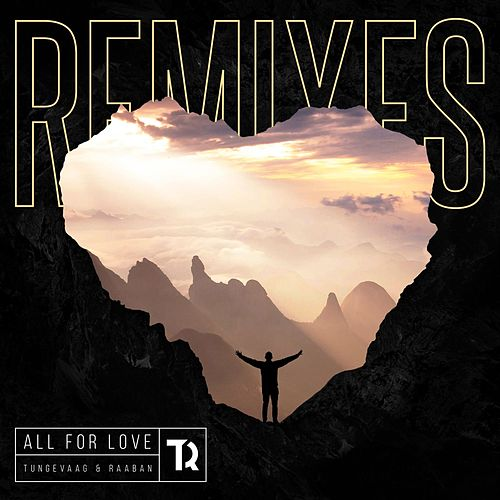 All For Love (Remixes) von Tungevaag & Raaban