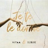 Je te le donne (en duo avec Slimane) de Vitaa