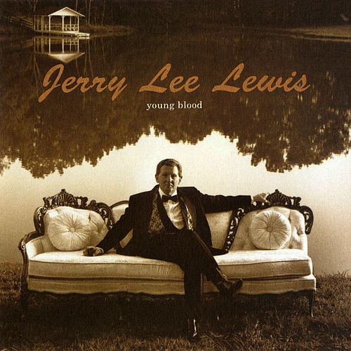 Young Blood by Jerry Lee Lewis