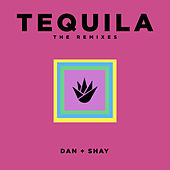 Tequila (The Remixes) von Dan + Shay