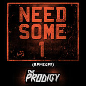 Need Some1 (Remixes) de The Prodigy