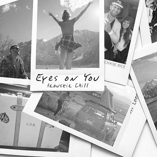 Eyes On You (Acoustic Chill) by Chase Rice