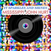 It Sparkles And Shines by Mississippi John Hurt