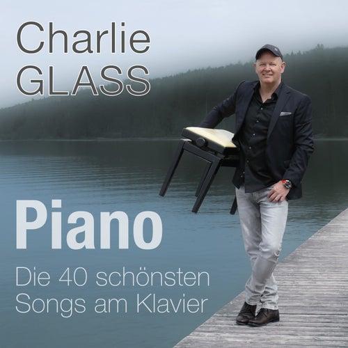 Piano - Die 40 schönsten Songs am Klavier by Charlie Glass