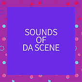 Sounds Of Da Scene von Various