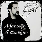 Mercante di emozioni by Giuseppe Bruno Eight