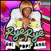 Go! Pop! Bang! (Deluxe Version) by Rye Rye