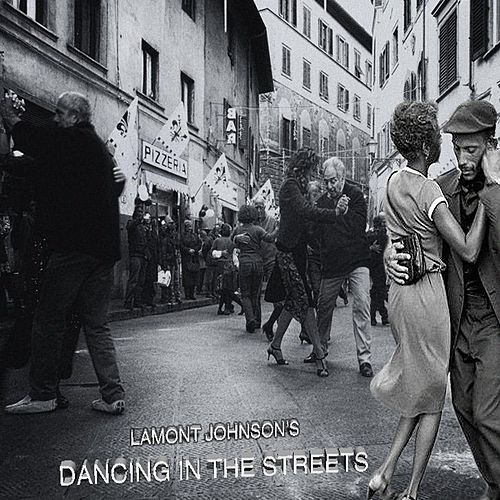Dancing in the Streets by LaMont Johnson
