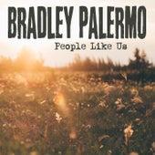 People Like Us by Bradley Palermo