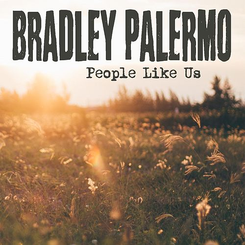 People Like Us by Bradley Palermo