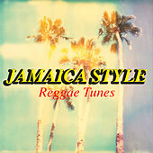 Jamaica Style: Reggae Tunes by Various Artists