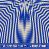 Blue Bullet by Andrew Weatherall