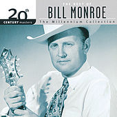 20th Century Masters: The Best Of Bill Monroe - The Millennium Collection by Bill Monroe