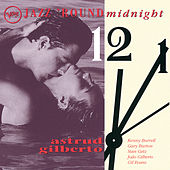 Jazz 'Round Midnight:  Astrud Gilberto by Stan Getz