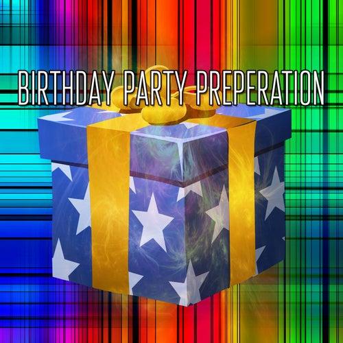 Birthday Party Preperation by Happy Birthday