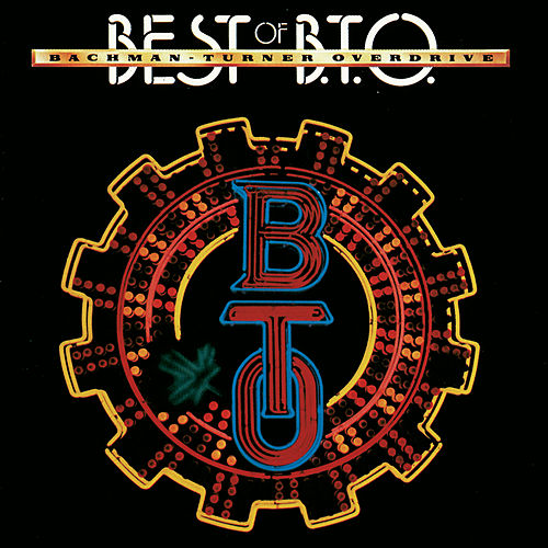 Best Of Bachman-Turner Overdrive by Bachman-Turner Overdrive