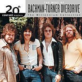 20th Century Masters: The Millennium Collection: Best Of Bachman Turner Overdrive by Bachman-Turner Overdrive