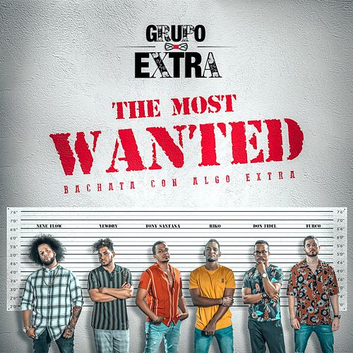The Most Wanted (Bachata Con Algo Extra) de Grupo Extra