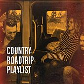Country Roadtrip Playlist by Various Artists