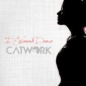 I Wanna Dance von Catwork