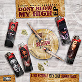 Don't Blow My High by Etho Escobar