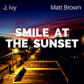 Smile at the Sunset von J. Ivy