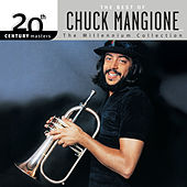 20th Century Masters: The Best Of Chuck Mangione (The Millennium Collection) by Chuck Mangione