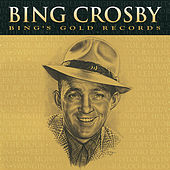 Bing's Gold Records - The Original Decca Recordings von Bing Crosby