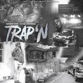 Trap'n by Woodie Woo