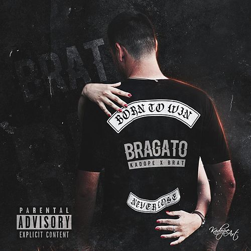 Born to win by Brat