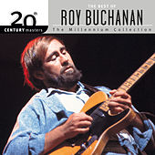 20th Century Masters: The Millennium Collection: Best Of Roy Buchanan by Roy Buchanan
